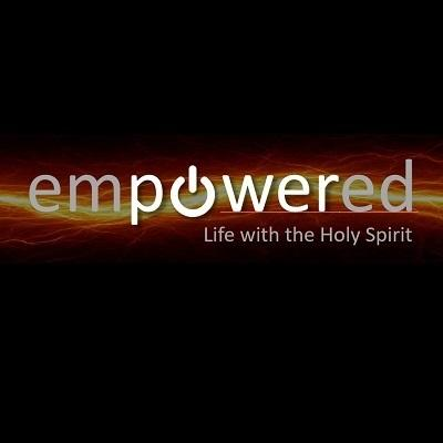 Empowered: Life with the Holy Spirit